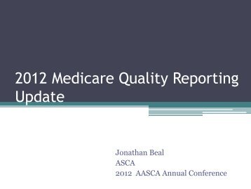 Quality Reporting, Jonathan Beal, ASCA - Arizona Ambulatory ...