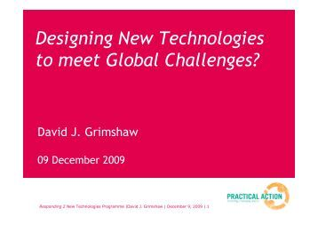Designing New Technologies to meet Global ... - Practical Action