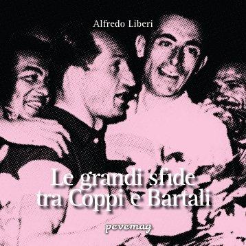 Le grandi sfide fra Coppi e Bartali, di Alfredo Liberi
