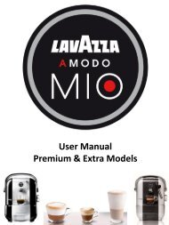User Manual Premium & Extra Models - Lavazza A Modo Mio