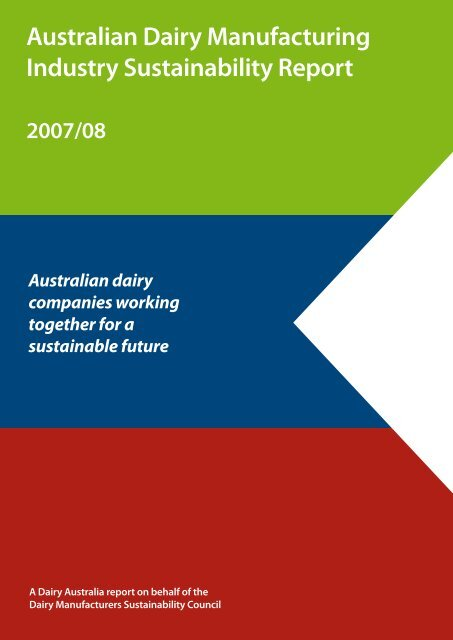 Australian Dairy Manufacturing Industry Sustainability Report 2007 ...