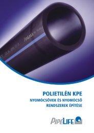 Polietilén KPE nyomócsövek és nyomócső rendszerek építése