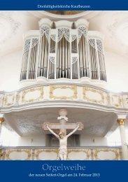 Programm Orgelweihe - Kirchenmusik an der Dreifaltigkeitskirche ...