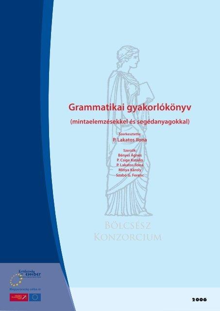 Grammatikai gyakorlókönyv mintaelemzésekkel és ... - MEK