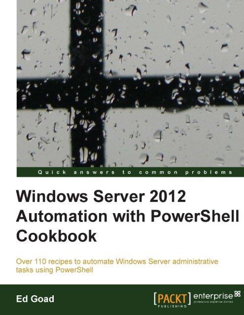 Windows Server 2012 Automation with PowerShell Cookbook pdf