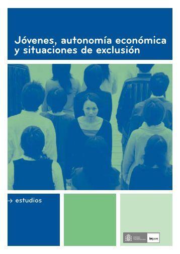Jóvenes, autonomía económica y situaciones de exclusión ... - Injuve