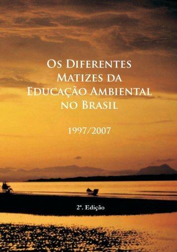 Os Diferentes Matizes da Educação Ambiental no Brasil