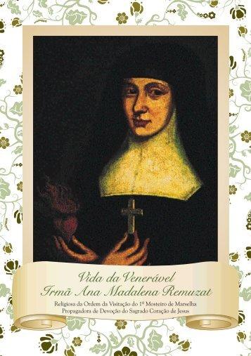 Vida da Venerável Irmã Ana Madalena Remuzat - Associação ...