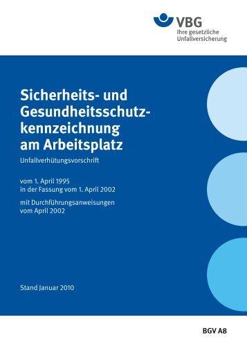 Sicherheits- und Gesund heitsschutz- kennzeichnung am ... - VBG