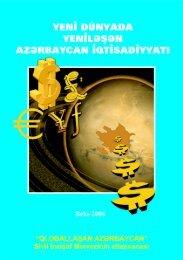 Yeni Dünyada Yeniləşən Azərbaycan İqtisadiyyatı - Azərbaycan Milli ...