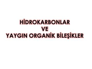 hidrokarbonlar ve yaygın organik bileşikler