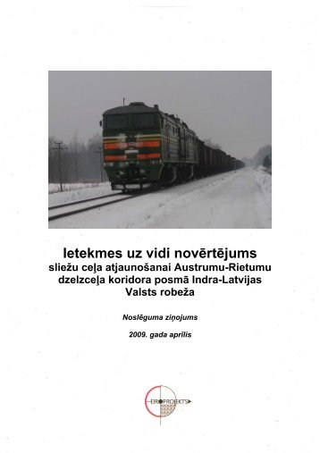 Ziņojums pieejams šeit (PDF 10MB). - Latvijas dzelzceļš
