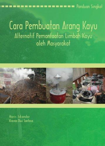 Cara Pembuatan Arang Kayu - Center for International Forestry ...