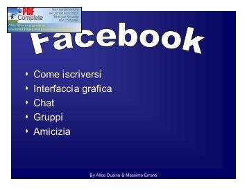 • Come iscriversi • Interfaccia grafica • Chat • Gruppi • Amicizia