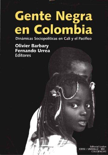 Gente negra en Colombia : dinamicas sociopoliticas en Cali y ... - IRD