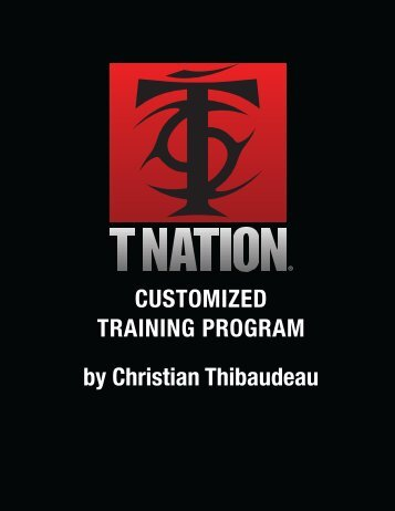CUSTOMIZED TRAINING PROGRAM by Christian ... - T-Nation