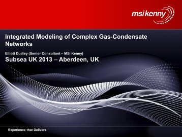 Integrated Modeling of Complex Gas-Condensate ... - Subsea UK