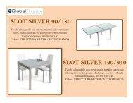 SLOT SILVER 90/180 SLOT SILVER 120/240 - Global Trade SRL