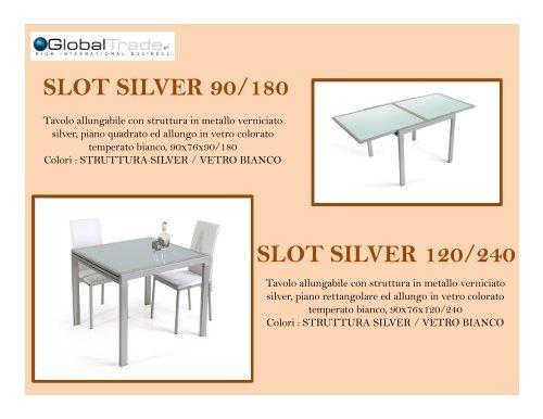 Tavolo Allungabile 120 240.Slot Silver 90 180 Slot Silver 120 240 Global Trade Srl
