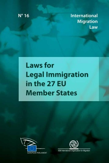 Laws for Legal Immigration in the 27 EU Member States - IOM ...