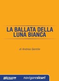 LA BALLATA DELLA LUNA BIANCA di Andrea ... - NavigareSicuri