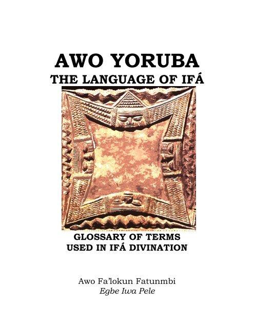 Awo Yoruba: The Language of Ifa - Awo Falokun
