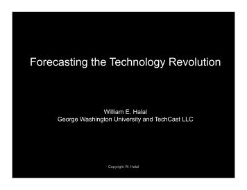 Forecasting the Technology Revolution - The Consilience Group, LLC