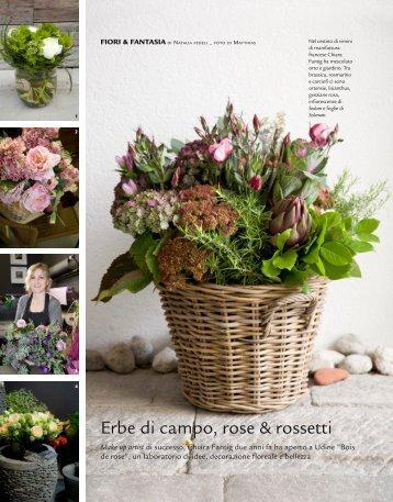 Erbe di campo, rose & rossetti - Bois de rose