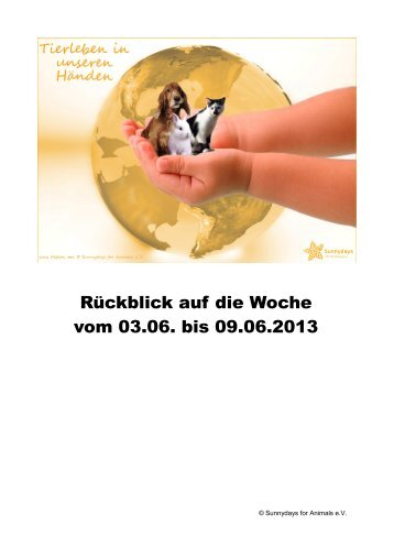 Sunnydays for Animals e.V. - Tierleben in unseren Händen **Wochenrückblick vom 09.06.2013**