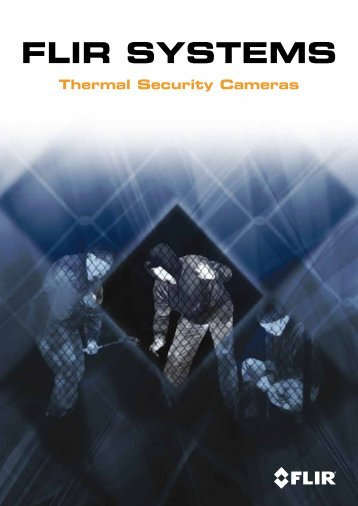 FLIR SYSTEMS – Thermal Security Cameras - Videor