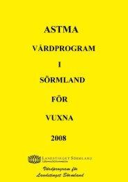 Astma hos vuxna 2008 - Landstinget Sörmland