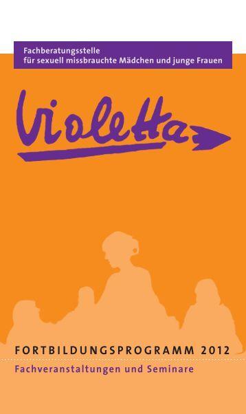 F o rt b i l d u n g s p r o g r a M M 2 0 1 2 - Violetta