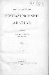Magyar protestáns egyháztörténeti adattár. I. Budapest 1902.