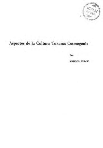 Aspectos de la Cultura Tukana; Cosmogonía - Instituto Colombiano ...