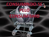 CONSUMINDO-SE PELO CONSUMISMO - Ministério Falando de ...
