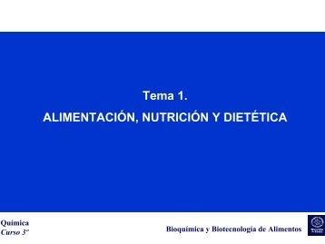 Tema 1. ALIMENTACIÓN, NUTRICIÓN Y DIETÉTICA