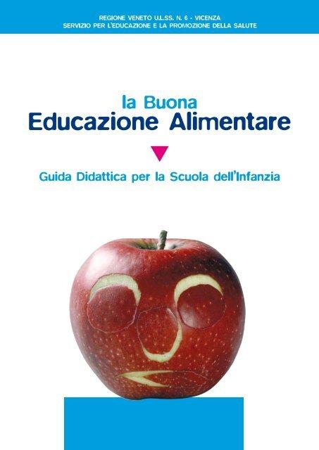 La Buona Educazione Alimentare Guida Didattica Per Svppadova It