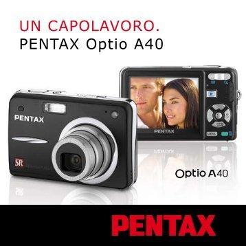 UN CAPOLAVORO. PENTAX Optio A40