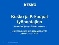Kesko ja K-kaupat työnantajina Henkilöstöjohtaja Riitta ... - Arcada