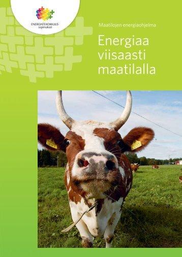 Energiaa viisaasti maatilalla - Maa- ja metsätalousministeriö