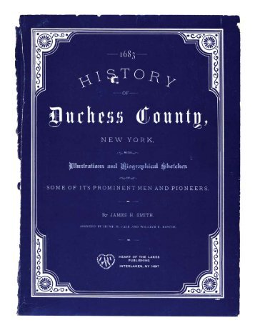 Page 1 Page 2 HISTÜRY ÜF DUCHESS COUNTY. 0 C S T S ...