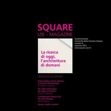 Square 9, 2012 - USI - Servizio comunicazione e media - Università ...