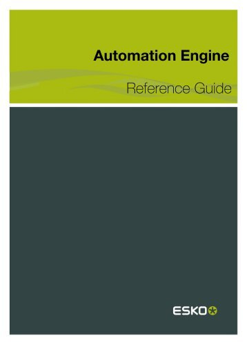 Automation Engine Reference Guide - Esko Help Center