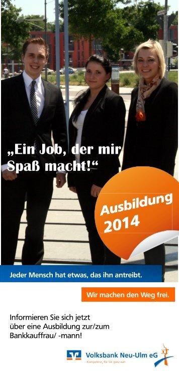 Flyer zur Bewerbung 2014 - Volksbank Neu-Ulm eG