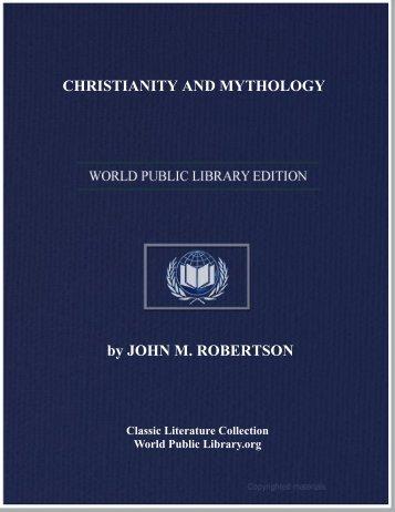 CHRISTIANITY AND MYTHOLOGY - World eBook Library