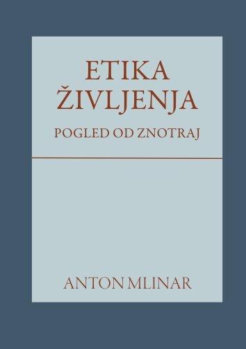 Anton Mlinar, Etika življenja - Založba Univerze na Primorskem