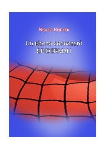 un giorno conoscero' spiderman - Nicola Ronchi