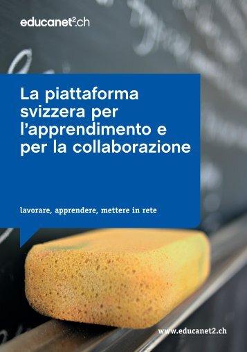 La piattaforma svizzera per l'apprendimento e per la ... - Educanet²