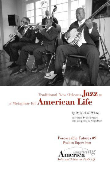 Foreseeable Futures #9 Traditional New Orleans Jazzas a Metaphor ...