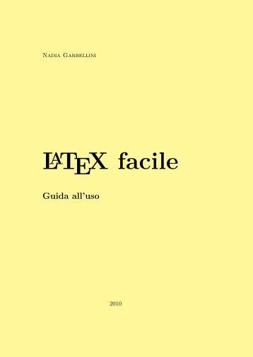 LaTeX Facile – Guida all'Uso - GuIT